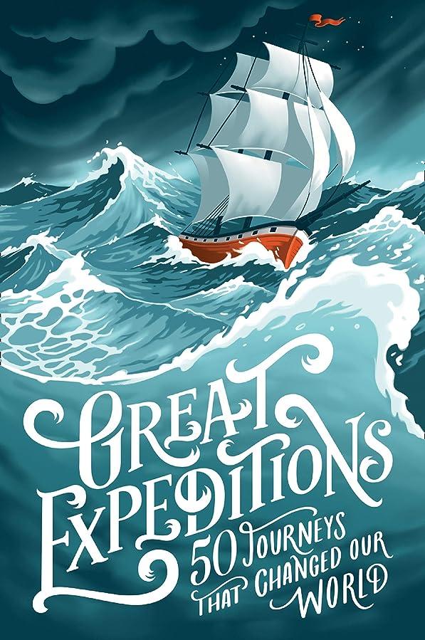 可愛いポップ法律Great Expeditions: 50 Journeys that changed our world (English Edition)