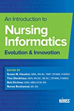 An Introduction to Nursing Informatics: Evolution and Innovation (HIMSS Book Series)