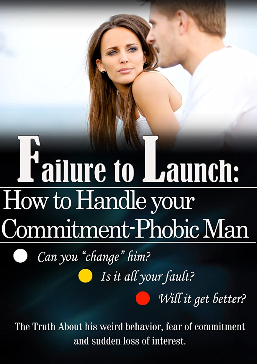 異常湖パッドFailure to Launch: How to Handle Your Commitment-phobic Man (English Edition)