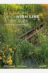 Les jardins de la High Line à New York - Un modèle de (Nature urbaine) (French Edition) Paperback