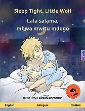Sleep Tight, Little Wolf – Lala salama, mbwa mwitu mdogo (English – Swahili): Bilingual children's picture book, with audi...