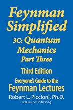 Feynman Lectures Simplified 3C: Quantum Mechanics Part Three (Everyone's Guide to the Feynman Lectures on Physics Book 11)
