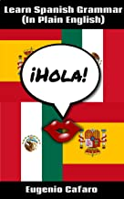 Learn Spanish Grammar (In Plain English) (The ABC of Spanish)