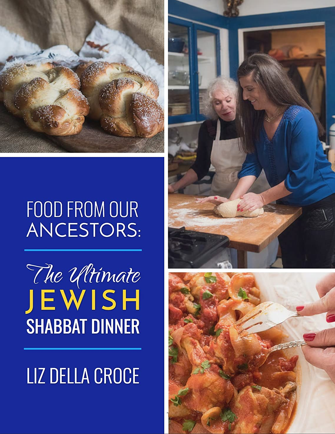 Food from Our Ancestors: The Ultimate Jewish Shabbat Dinner Cookbook (English Edition)