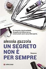 Un segreto non è per sempre: La serie dell'Allieva (Alice Allevi Vol. 2) Formato Kindle