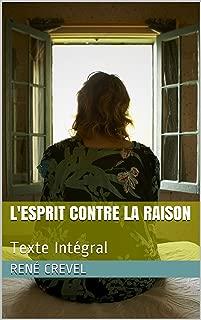 L'Esprit contre la Raison: Texte Intégral (French Edition)