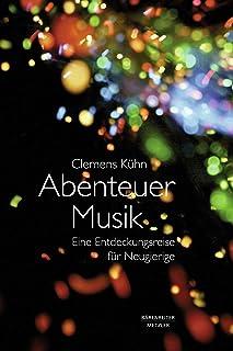 Abenteuer Musik: Eine Entdeckungsreise für Neugierige. epub 2 (German Edition)