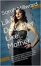 Like Daughter Like Mother: Mature MILF Louise's nineteen year old daughter, Becky, inducts her into the dark arts of female domination, and transforms her life