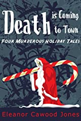 Death is Coming to Town Kindle Edition