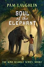 Soul of the Elephant: An Historical Adventure (The Kind Mahout Book 1)