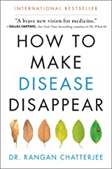 How to Make Disease Disappear Kindle Edition