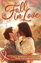 FALL IN LOVE: A Fall Romance Collection from the Romance Café (Romance Café Collection Book 3) (Romance Café Books)