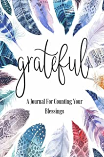 Grateful: A Journal for Counting Your Blessings
