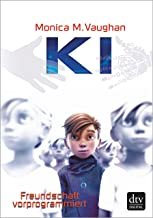 K.I. – Freundschaft vorprogrammiert (German Edition)