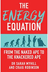 The Energy Equation: From the Naked Ape to the Knackered Ape (English Edition) Formato Kindle