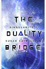 The Duality Bridge (Singularity Series Book 2) Kindle Edition