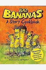 Bad Bananas: A Story Cookbook for Kids (Food Books for Kids 1) Kindle Edition