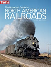The Historical Guide to North American Railroads, 3rd Edition (Trains Books)