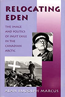 Relocating Eden: The Image and Politics of Inuit Exile in