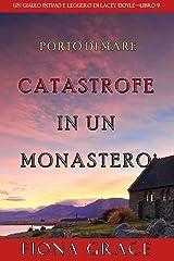 Catastrofe in un monastero (Un giallo intimo e leggero di Lacey Doyle – Libro 9) Formato Kindle