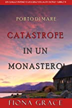 Catastrofe in un monastero (Un giallo intimo e leggero di Lacey Doyle – Libro 9)