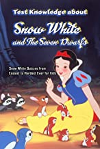 Test Knowledge about Snow White and The Seven Dwarfs: Snow White Quizzes from Easiest to Hardest Ever for Kids: Snow White...
