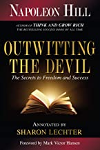 Outwitting the Devil: The Secret to Freedom and Success (Official Publication of the Napoleon Hill Foundation)