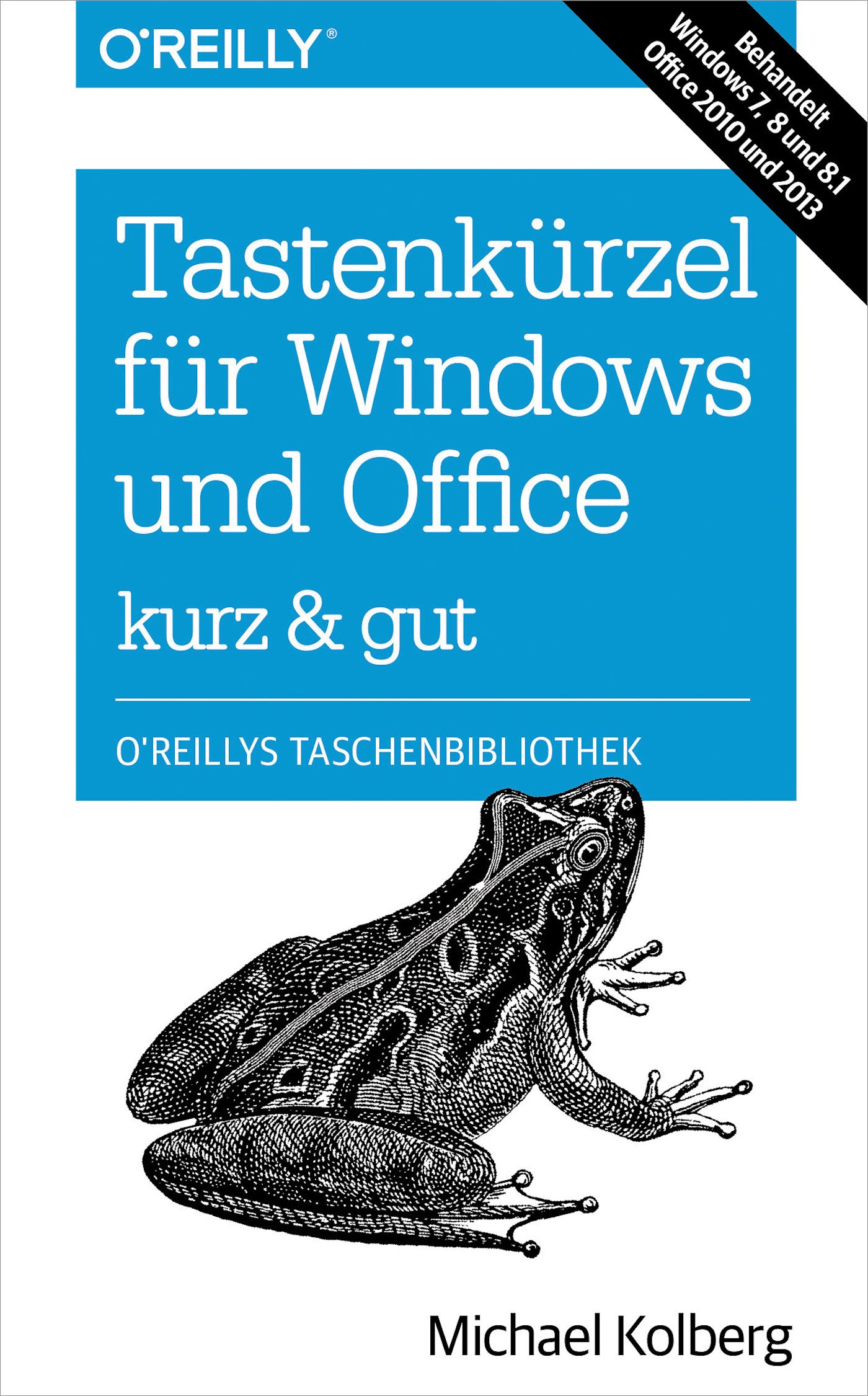 Tastenkürzel Für Windows & Office - Kurz & Gut (O'Reillys Taschenbibliothek) (German Edition)