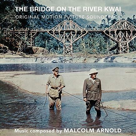 Malcolm Arnold - The Bridge On The River Kwai: Original Soundtrack (2019) LEAK ALBUM