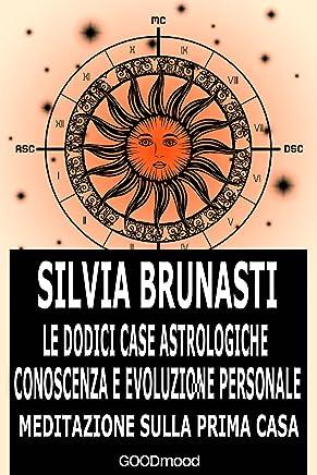 Meditazione sulla Prima Casa (Le dodici Case astrologiche-Conoscenza e evoluzione personale Vol. 1)