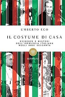 Il costume di casa: Evidenze e misteri dell'ideologia italiana negli anni Sessanta (Tascabili Vol. 462) (Italian Edition)