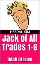 Jack of All Trades 1-6: Desk of Love