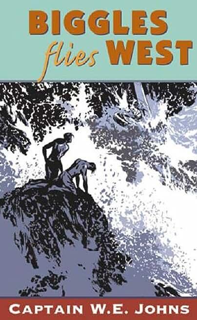 Biggles Flies West (English Edition)