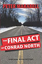 The Final Act of Conrad North: A Michael Russo Mystery
