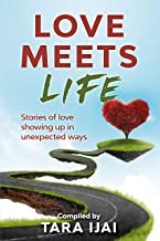Love Meets Life: Stories of Love Showing Up in Unexpected Ways