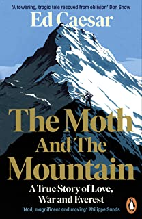 The Moth and the Mountain: A True Story of Love, War and Everest