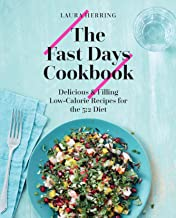 The Fast Days Cookbook: Delicious & Filling Low-Calorie Recipes for the 5:2 Diet