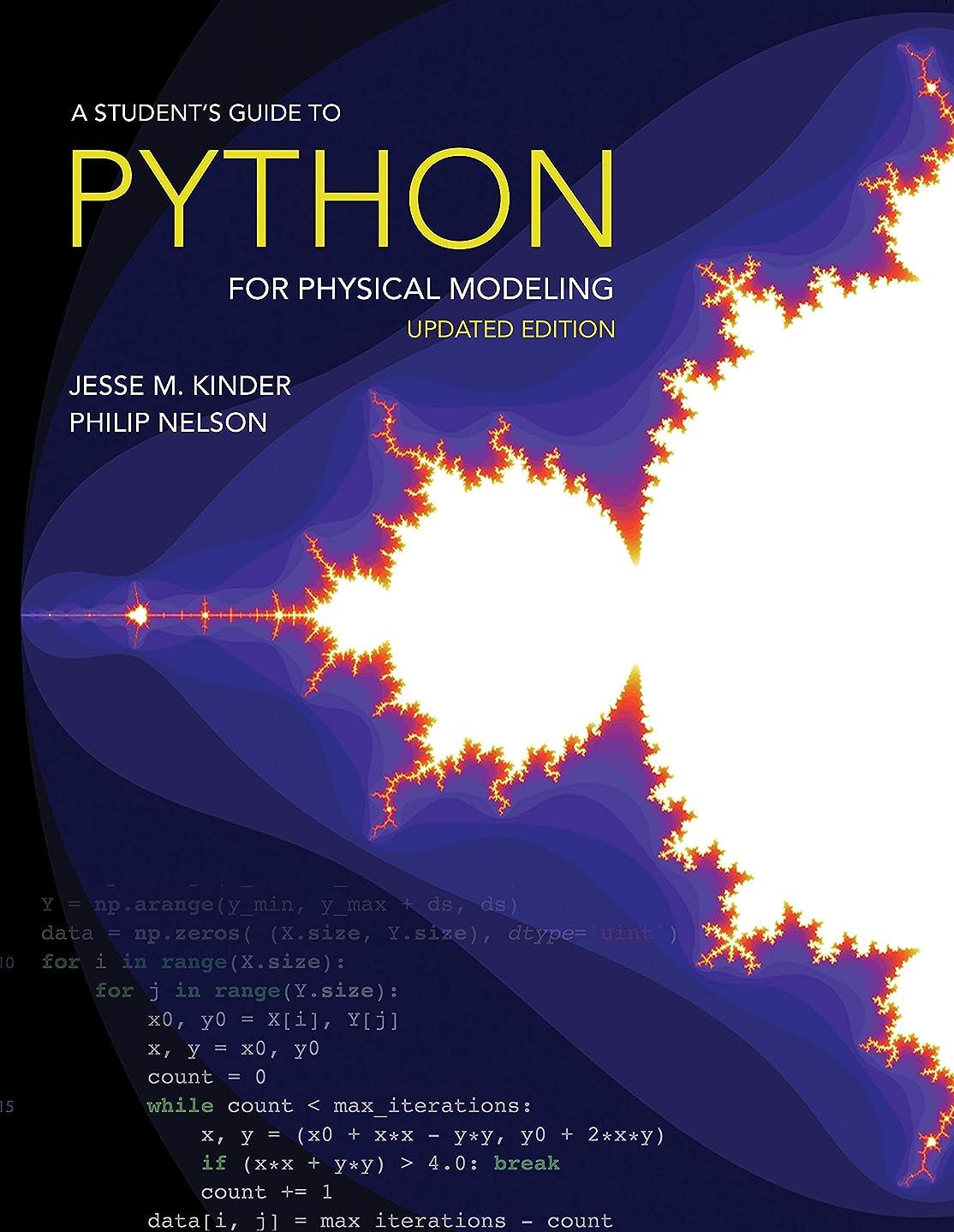アルネ実業家仮定、想定。推測A Student's Guide to Python for Physical Modeling: Updated Edition (English Edition)