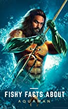 Fishy Facts about Aquaman