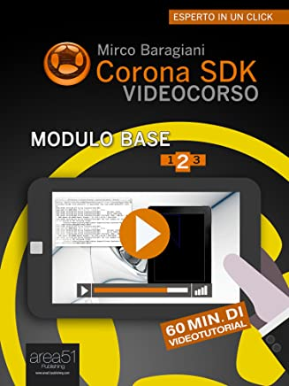 Corona SDK Videocorso Modulo base. Livello 2 (Esperto in un click)