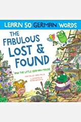 The Fabulous Lost and Found and the little German mouse: German for kids book. A heartwarming & fun German English children's book to teach kids 50 german words (Bilingual English German kids books) Kindle Edition