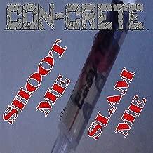Shoot Me Slam Me (feat. Grizzly Adams & DJ Ethnicity)