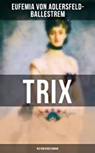 Trix (Historischer Roman): Historischer Liebesroman (German Edition)