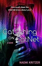 Catfishing on CatNet: A Novel (A CatNet Novel Book 1)