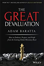 The Great Devaluation: How to Embrace, Prepare, and Profit from the Coming Global Monetary Reset Book PDF