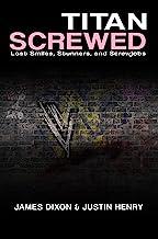 Titan Screwed: Lost Smiles, Stunners and Screwjobs (Titan Trilogy Book 3)