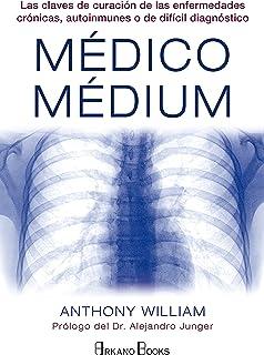 Médico Médium: Las claves de curación de las enfermedades