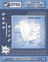 ATSG A604 (41TE) Chrysler Automatic Transmission Repair Manual (A604 Transmission A604 Transmission Rebuild Kit - Best Repair Book Available!)