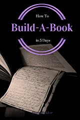 Build-A-Book in 5 Days Kindle Edition