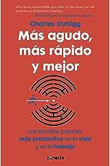 Más agudo, más rápido y mejor: Los secretos para ser más productivo en la vida y en el trabajo (Spanish Edition) eBook Kindle